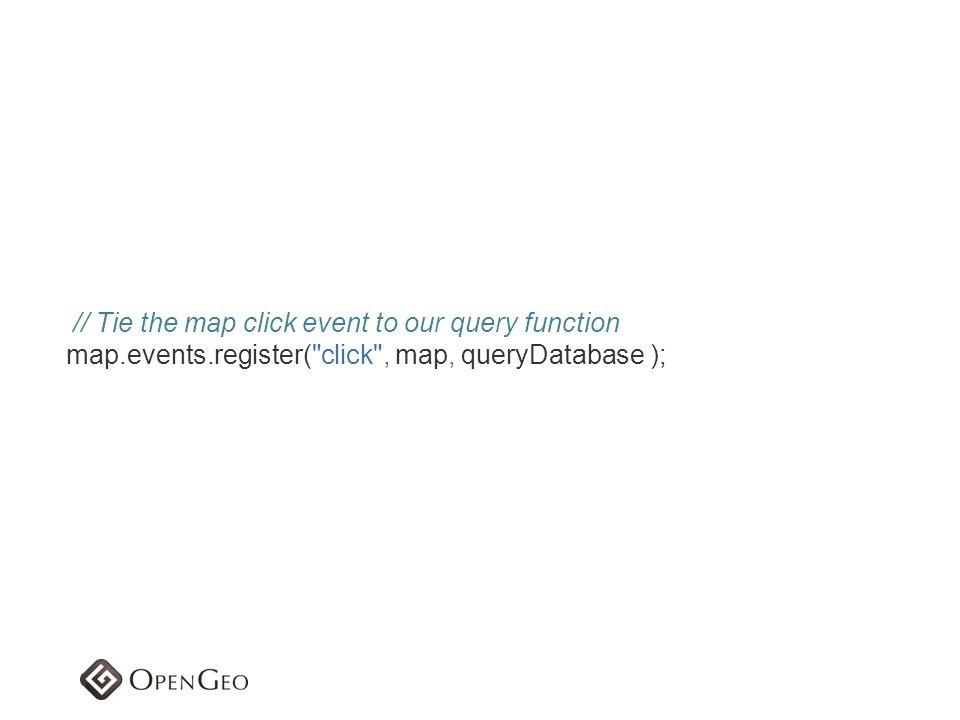 // Tie the map click event to our query function map.events.register(