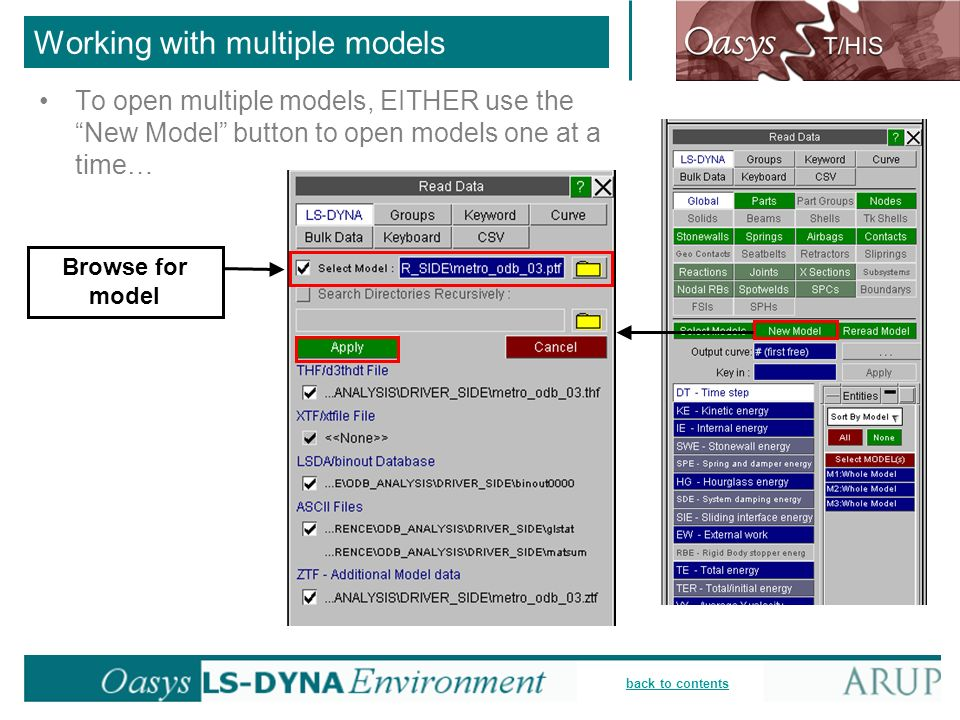 back to contents Working with multiple models To open multiple models, EITHER use the New Model button to open models one at a time… Browse for model