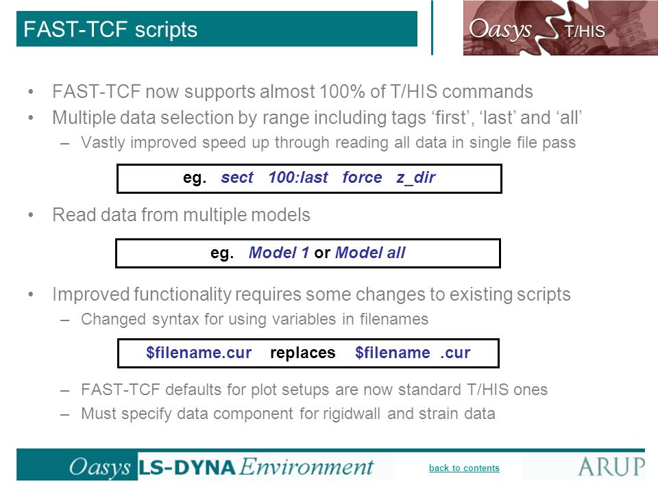 back to contents FAST-TCF scripts FAST-TCF now supports almost 100% of T/HIS commands Multiple data selection by range including tags first, last and