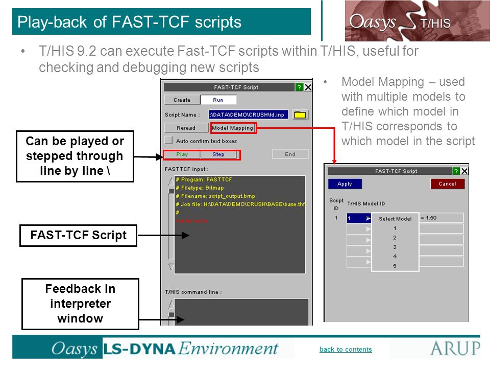 back to contents Play-back of FAST-TCF scripts T/HIS 9.2 can execute Fast-TCF scripts within T/HIS, useful for checking and debugging new scripts Can
