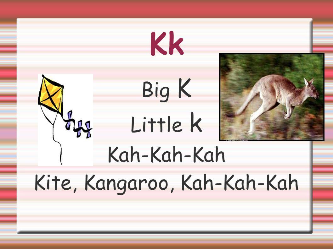Kk Big K Little k Kah-Kah-Kah Kite, Kangaroo, Kah-Kah-Kah