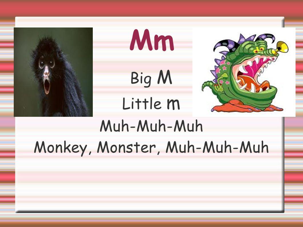 Mm Big M Little m Muh-Muh-Muh Monkey, Monster, Muh-Muh-Muh