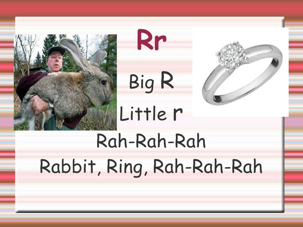 Rr Big R Little r Rah-Rah-Rah Rabbit, Ring, Rah-Rah-Rah