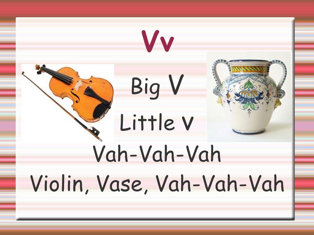 Vv Big V Little v Vah-Vah-Vah Violin, Vase, Vah-Vah-Vah