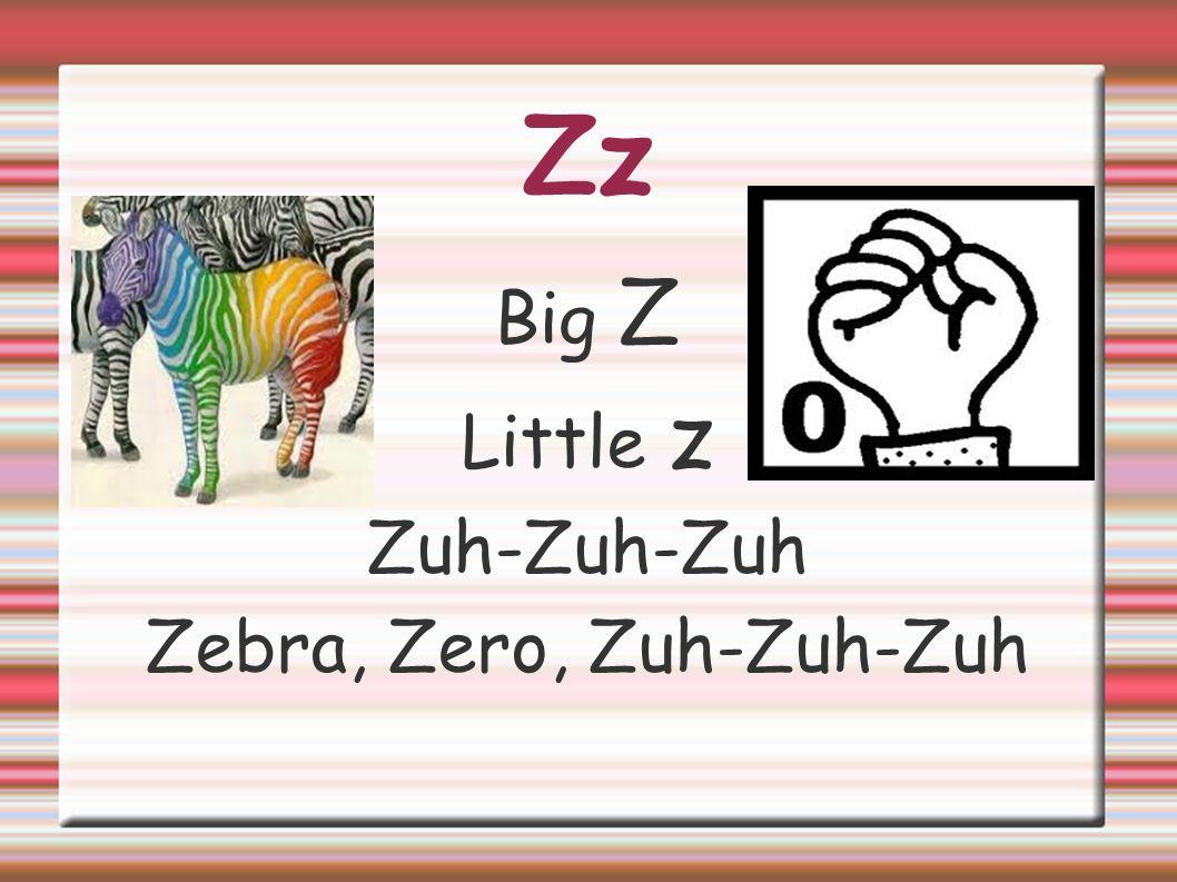 Zz Big Z Little z Zuh-Zuh-Zuh Zebra, Zero, Zuh-Zuh-Zuh