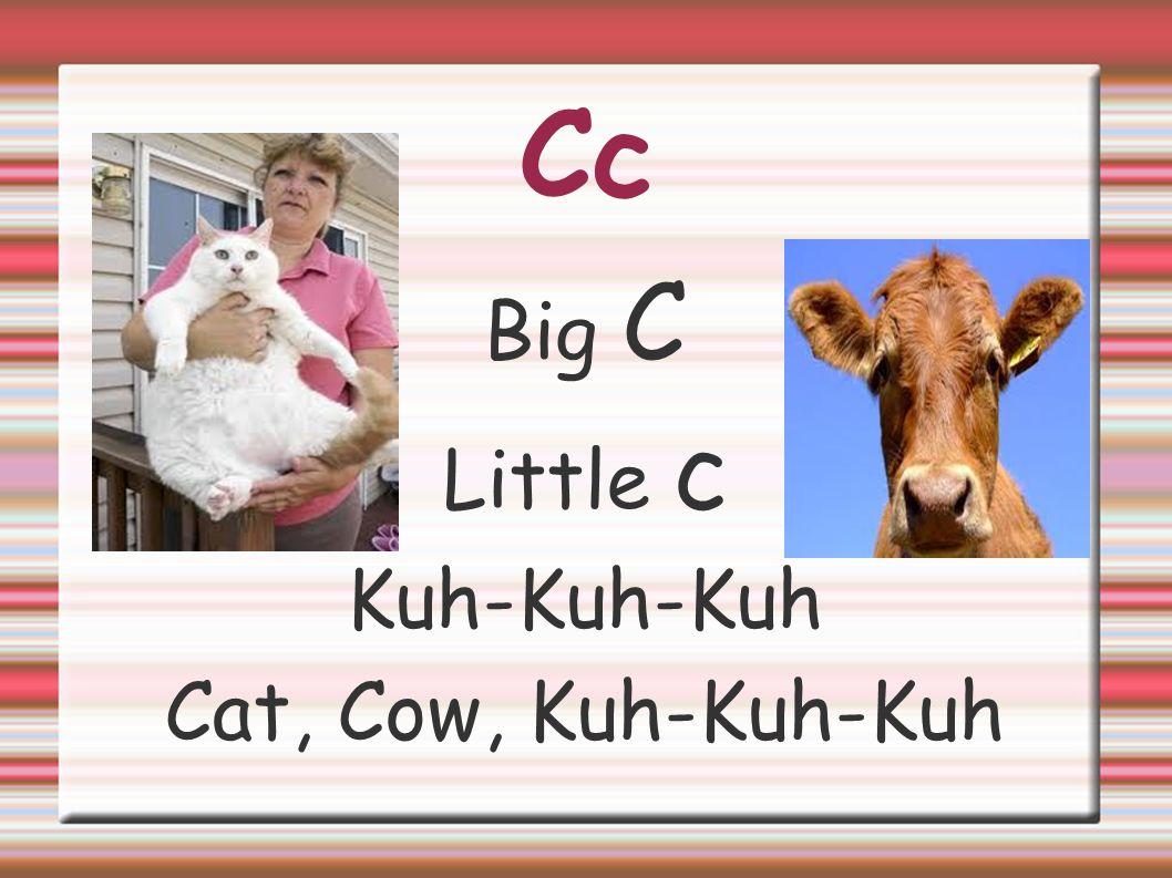 Cc Big C Little c Kuh-Kuh-Kuh Cat, Cow, Kuh-Kuh-Kuh