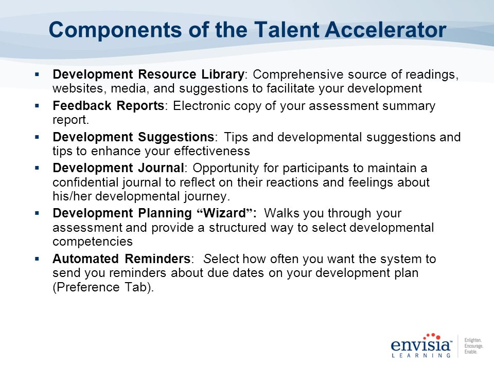 Development Resource Library: Comprehensive source of readings, websites, media, and suggestions to facilitate your development Feedback Reports: Elec
