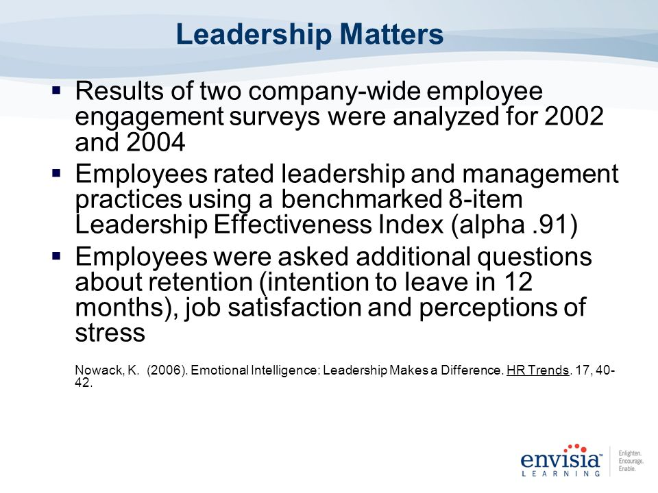 Leadership Matters Results of two company-wide employee engagement surveys were analyzed for 2002 and 2004 Employees rated leadership and management p
