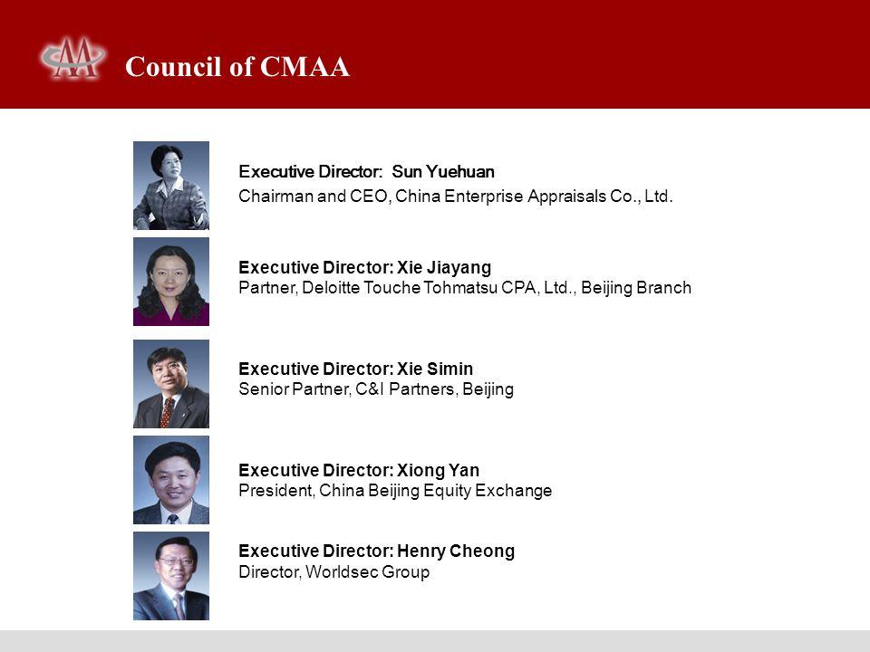 Executive Director: Sun Yuehuan Chairman and CEO, China Enterprise Appraisals Co., Ltd. Executive Director: Xie Jiayang Partner, Deloitte Touche Tohma