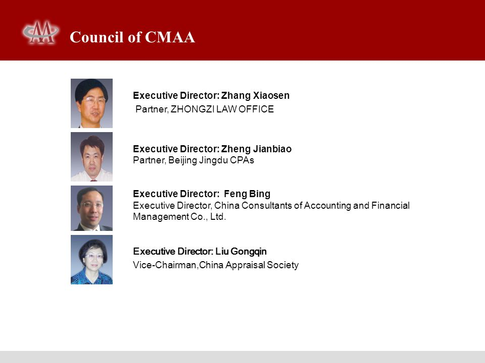 Executive Director: Zhang Xiaosen Partner, ZHONGZI LAW OFFICE Executive Director: Zheng Jianbiao Partner, Beijing Jingdu CPAs Executive Director: Feng