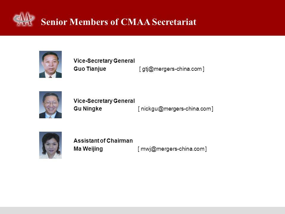 Senior Members of CMAA Secretariat Vice-Secretary General Guo Tianjue [ gtj@mergers-china.com ] Vice-Secretary General Gu Ningke [ nickgu@mergers-chin