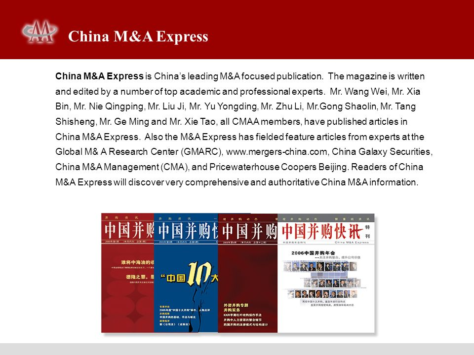 China M&A Express China M&A Express is Chinas leading M&A focused publication. The magazine is written and edited by a number of top academic and prof