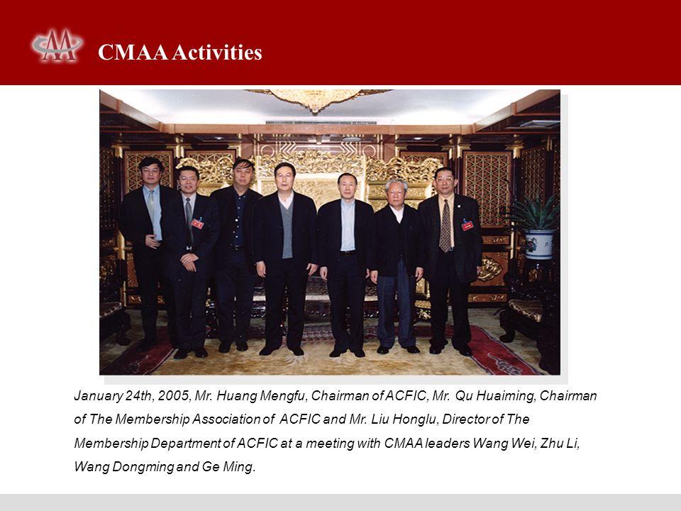 January 24th, 2005, Mr. Huang Mengfu, Chairman of ACFIC, Mr. Qu Huaiming, Chairman of The Membership Association of ACFIC and Mr. Liu Honglu, Director