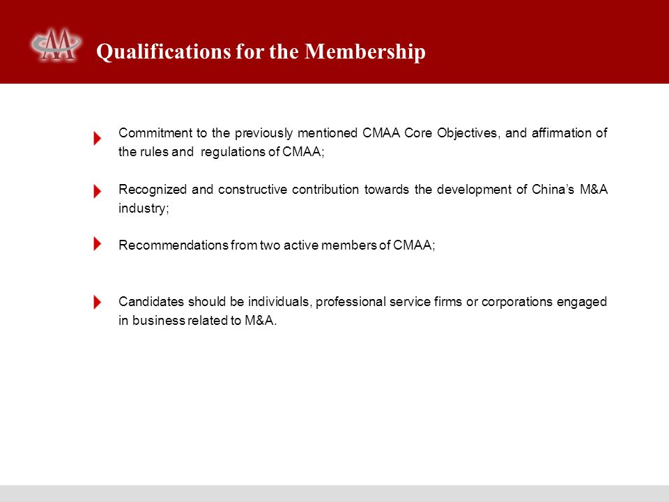 Qualifications for the Membership Commitment to the previously mentioned CMAA Core Objectives, and affirmation of the rules and regulations of CMAA; R