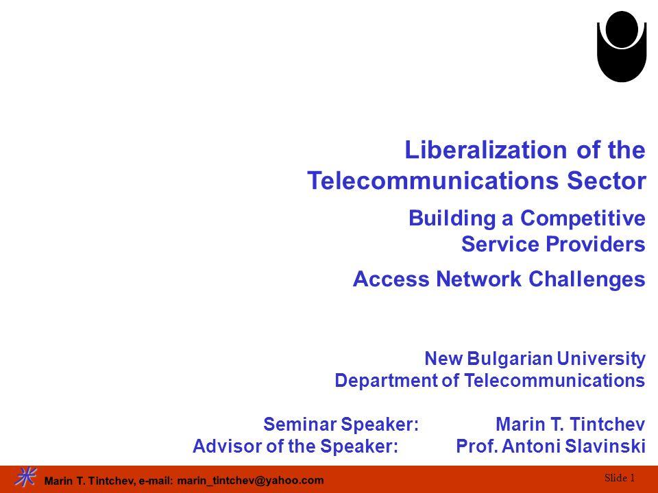 Marin T. Tintchev, e-mail: marin_tintchev@yahoo.com Slide 1 New Bulgarian University Department of Telecommunications Seminar Speaker: Marin T. Tintch
