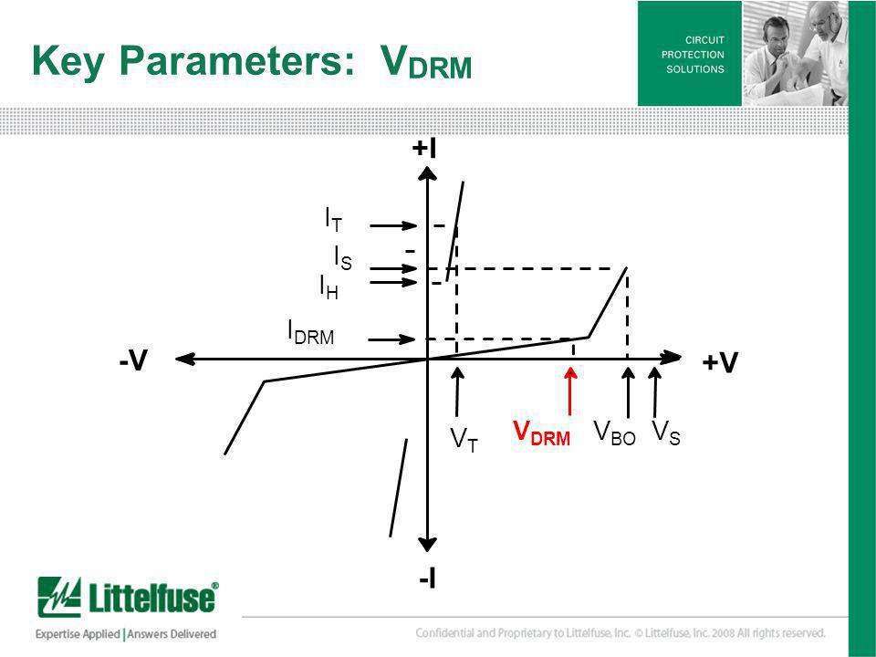 7 Version01_100407 Key Parameters: V DRM +I +V -V -I ITIT ISIS IHIH I DRM VTVT V DRM V BO VSVS