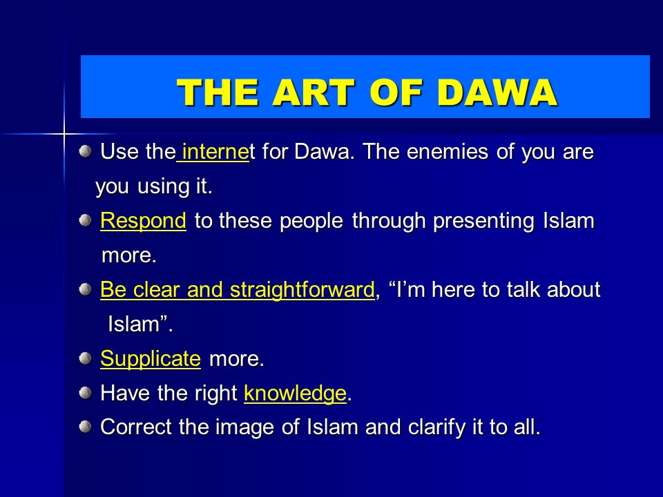 Use thet for Dawa. The enemies of you are Use the internet for Dawa.
