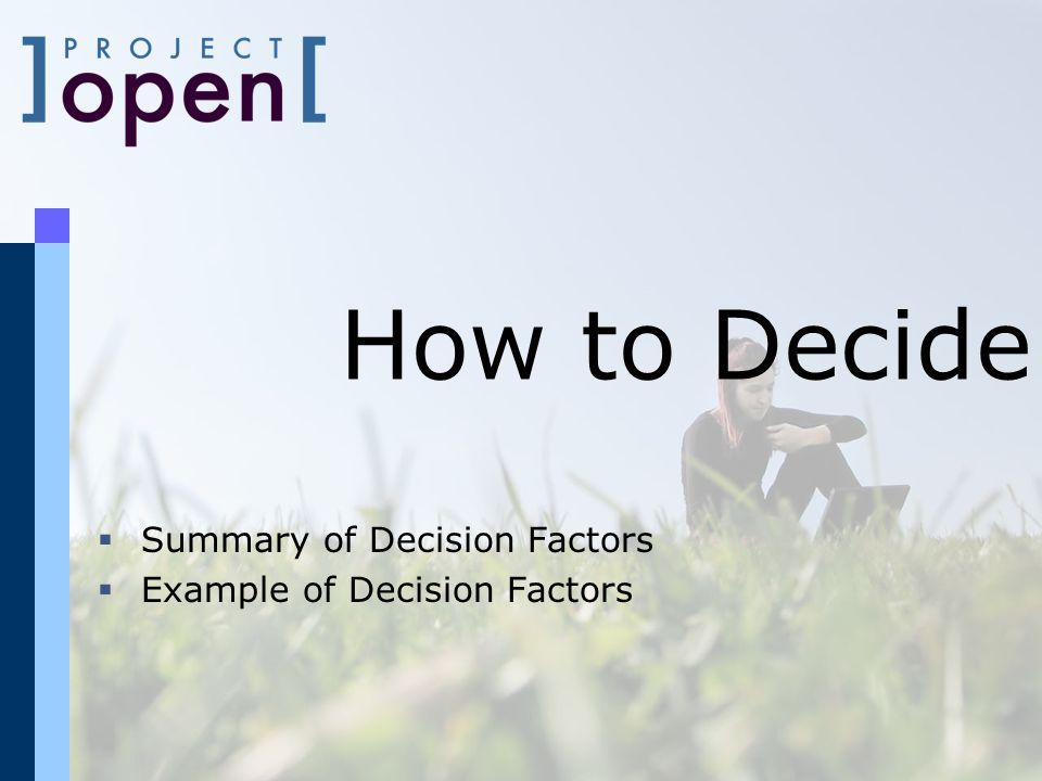How to Decide Summary of Decision Factors Example of Decision Factors