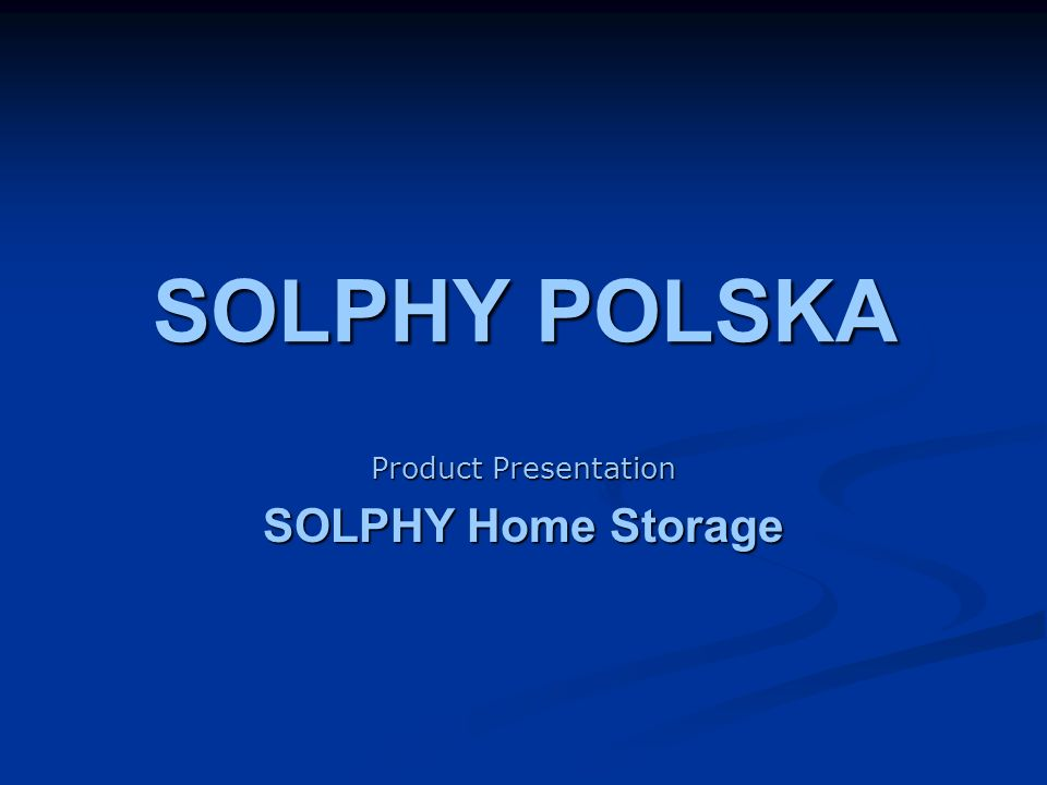 SOLPHY POLSKA Product Presentation SOLPHY Home Storage