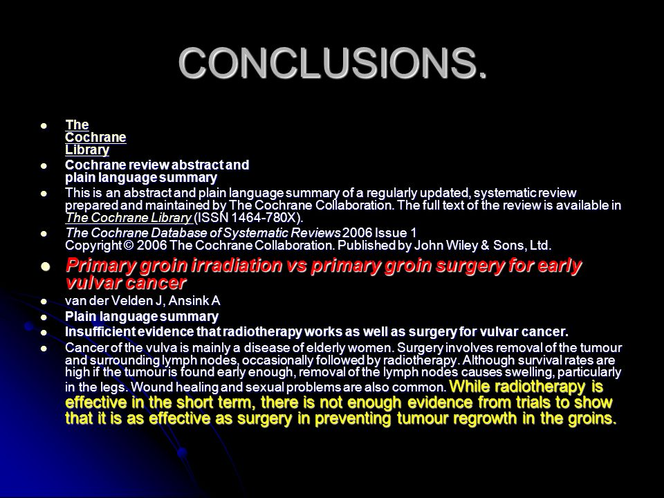 CONCLUSIONS. The Cochrane Library The Cochrane Library The Cochrane Library The Cochrane Library Cochrane review abstract and plain language summary C