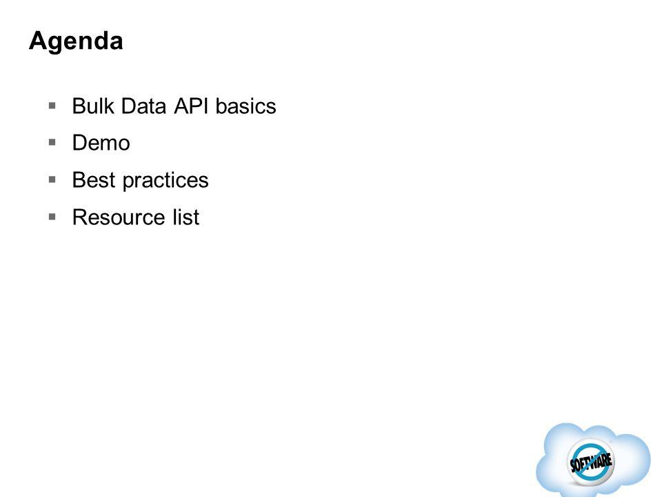 What is the Bulk Data API? REST based, asynchronous API optimized for loading large sets of data.