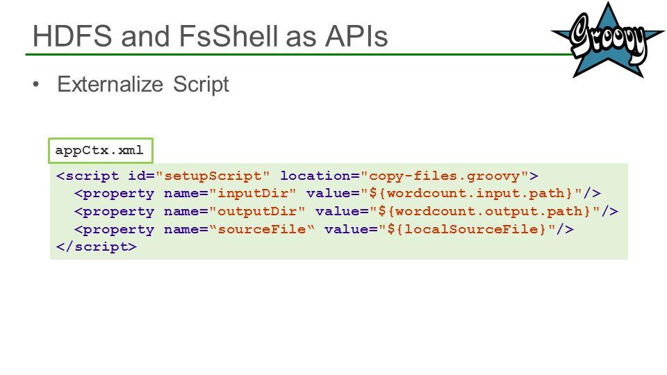 Externalize Script HDFS and FsShell as APIs 29 appCtx.xml