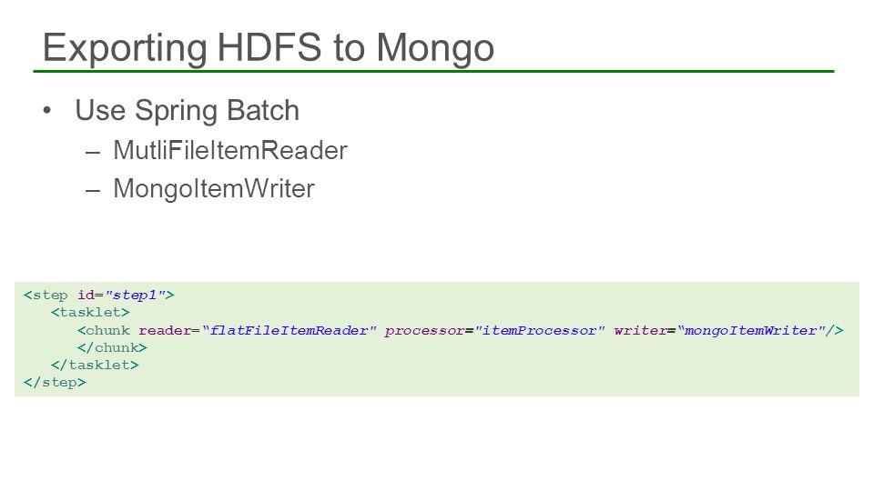 Use Spring Batch –MutliFileItemReader –MongoItemWriter Exporting HDFS to Mongo 61