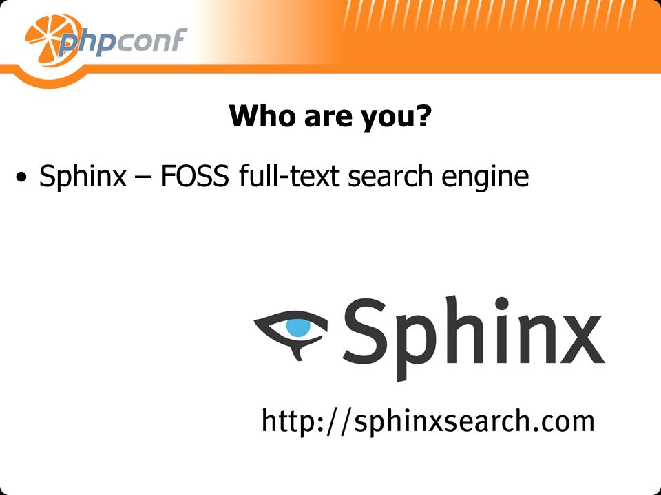 Who are you Sphinx – FOSS full-text search engine