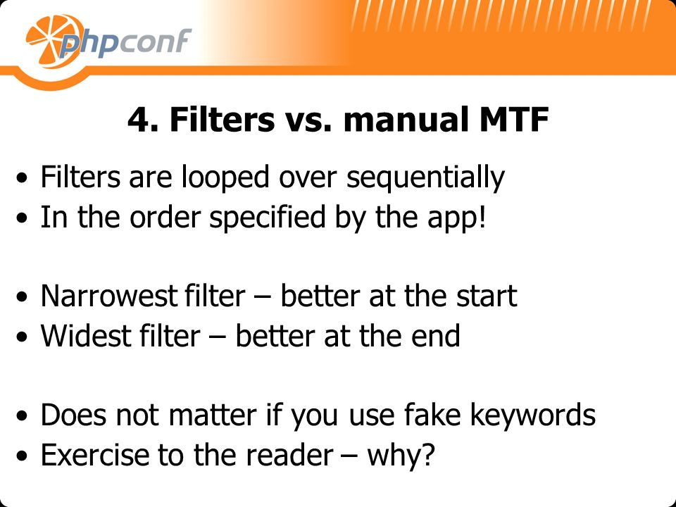 4. Filters vs. manual MTF Filters are looped over sequentially In the order specified by the app.