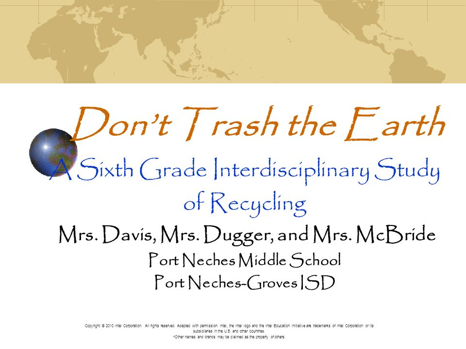 Dont Trash the Earth A Sixth Grade Interdisciplinary Study of Recycling Mrs.