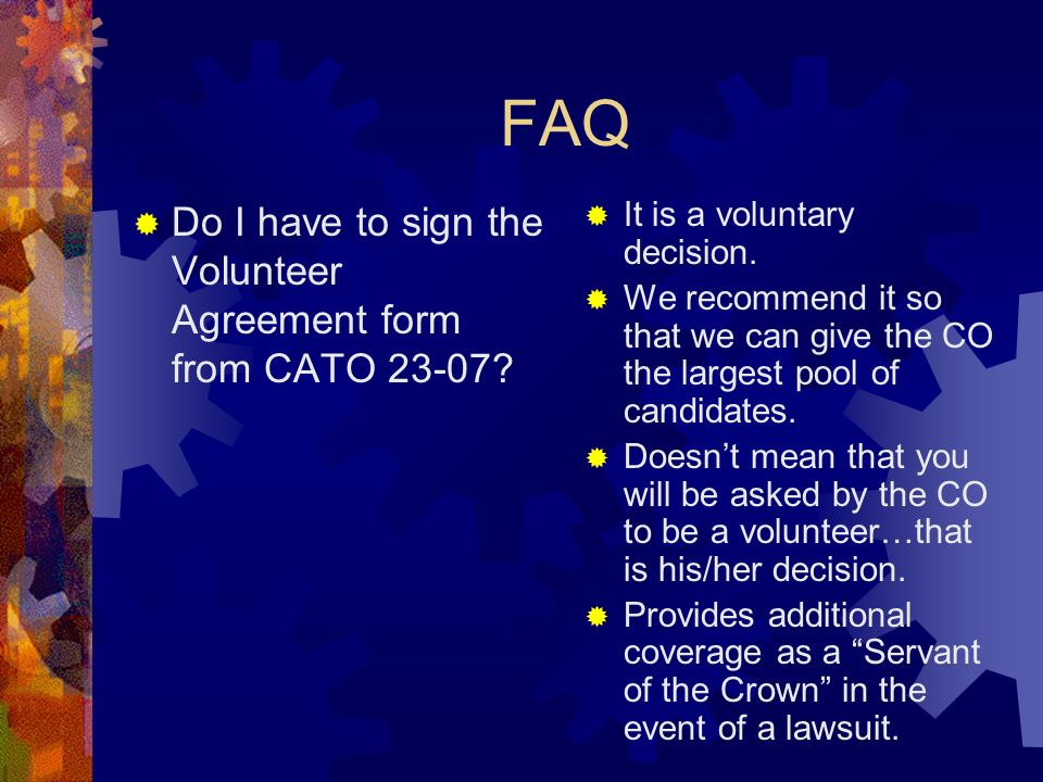 FAQ Do I have to sign the Volunteer Agreement form from CATO 23-07.
