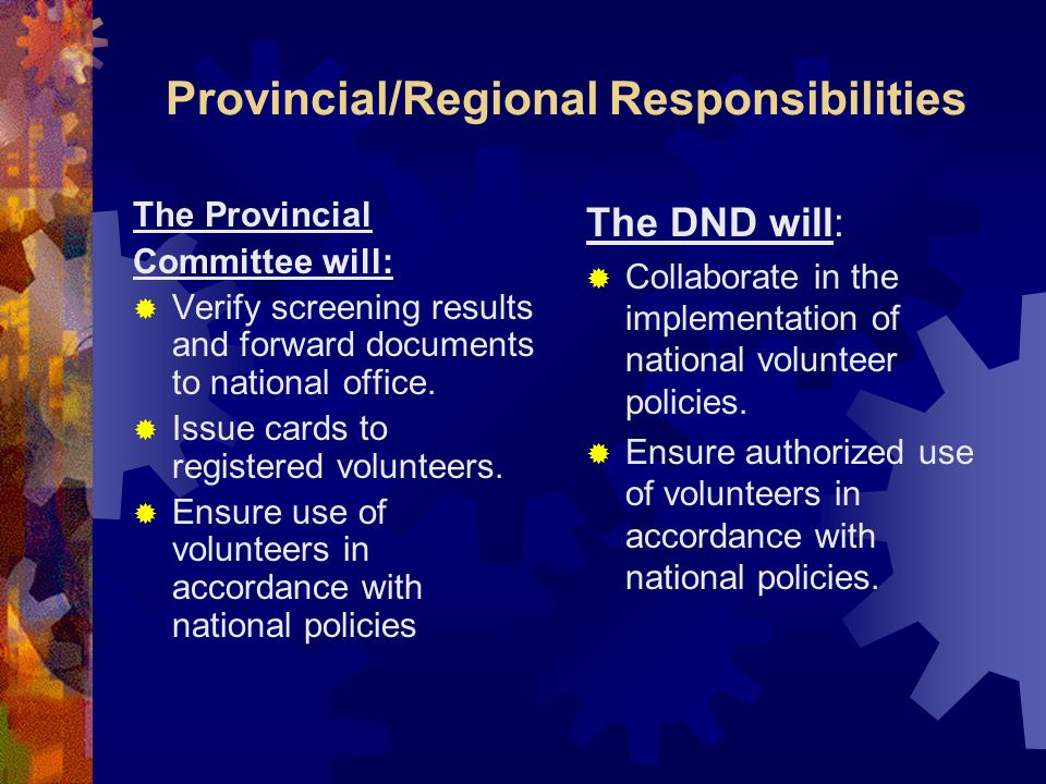 Provincial/Regional Responsibilities The Provincial Committee will: Verify screening results and forward documents to national office.