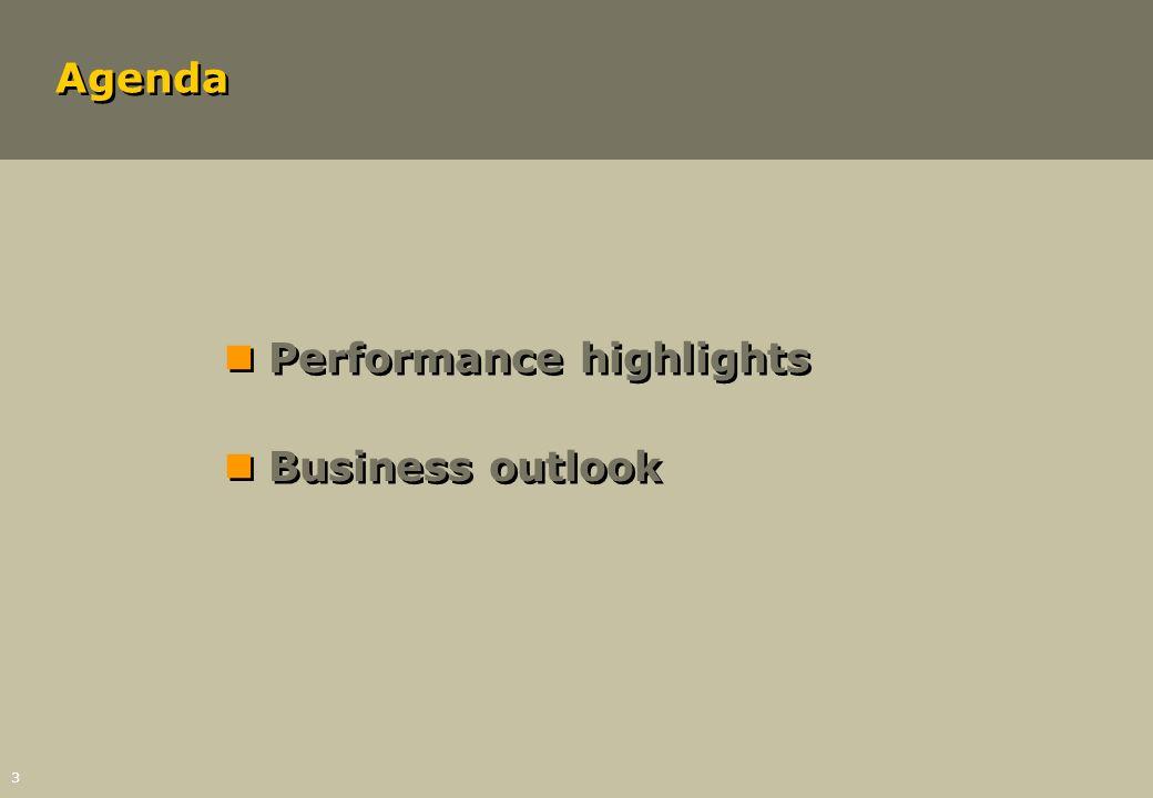 3 Agenda nPerformance highlights nBusiness outlook nPerformance highlights nBusiness outlook