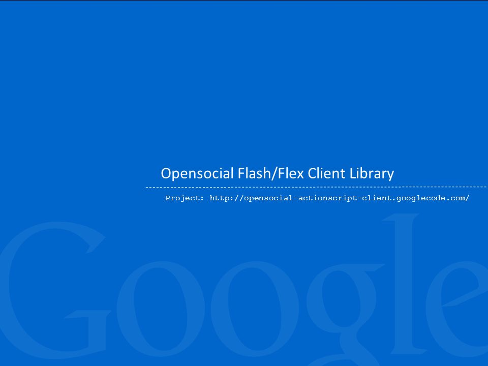 Opensocial Flash/Flex Client Library Project: