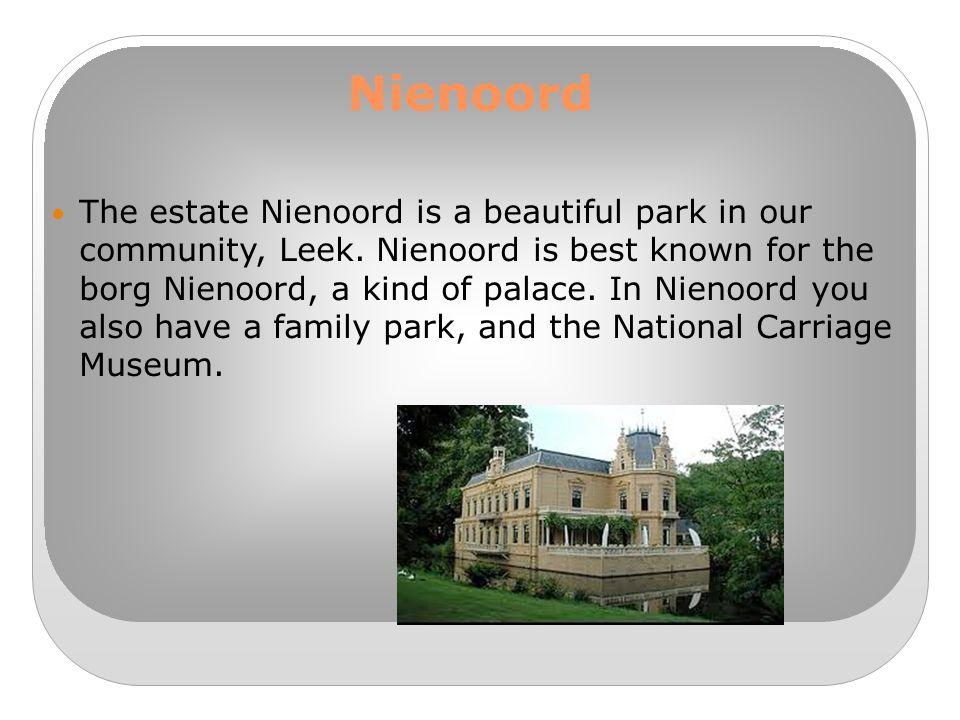 Nienoord The estate Nienoord is a beautiful park in our community, Leek.