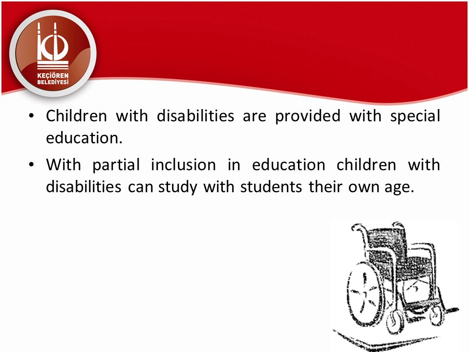 Children with disabilities are provided with special education. With partial inclusion in education children with disabilities can study with students
