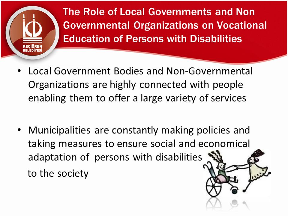 The Role of Local Governments and Non Governmental Organizations on Vocational Education of Persons with Disabilities Local Government Bodies and Non-