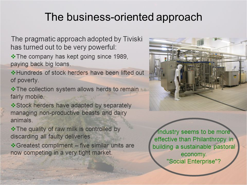 The business-oriented approach The pragmatic approach adopted by Tiviski has turned out to be very powerful: The company has kept going since 1989, paying back big loans.
