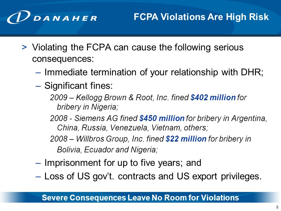 19 Question 3: What will happen if a Danaher company determines that a DHR Contractor has violated the FCPA and/or the DHR Standards.