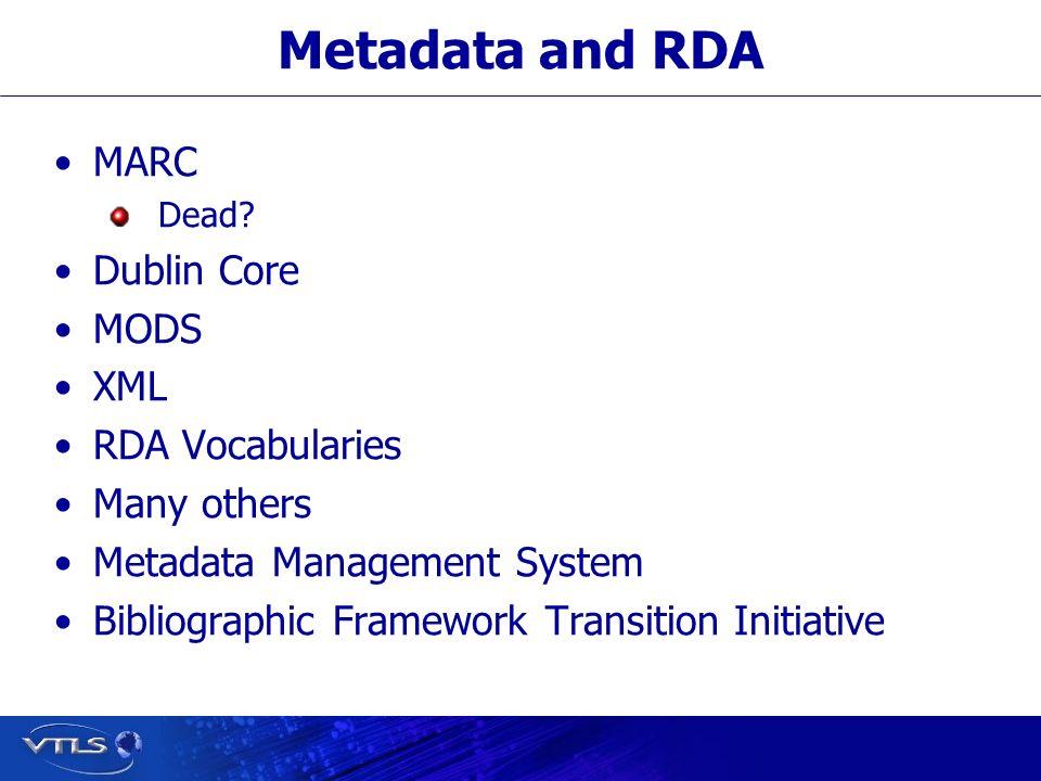 Metadata and RDA MARC Dead.