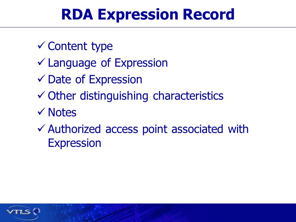 RDA Expression Record Content type Language of Expression Date of Expression Other distinguishing characteristics Notes Authorized access point associated with Expression