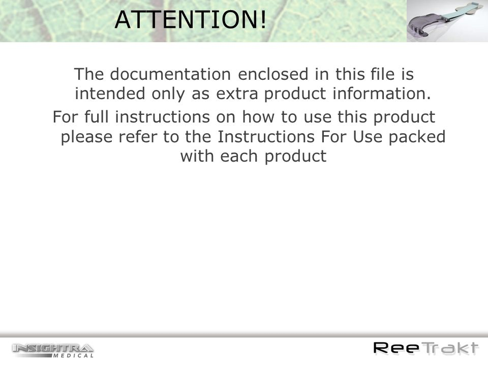 ATTENTION! The documentation enclosed in this file is intended only as extra product information. For full instructions on how to use this product ple