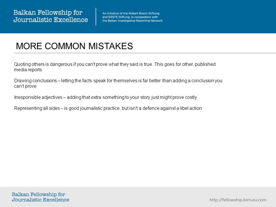 MORE COMMON MISTAKES Quoting others is dangerous if you can t prove what they said is true.
