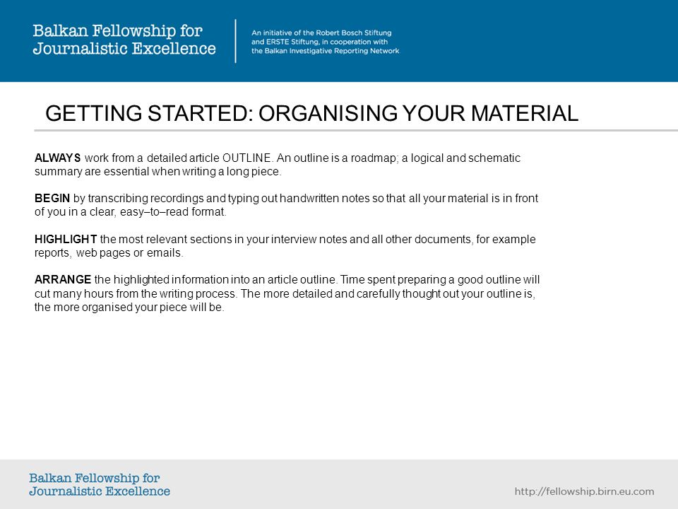 GETTING STARTED: ORGANISING YOUR MATERIAL ALWAYS work from a detailed article OUTLINE.