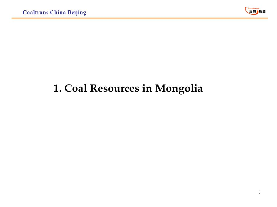 3 1. Coal Resources in Mongolia Coaltrans China Beijing