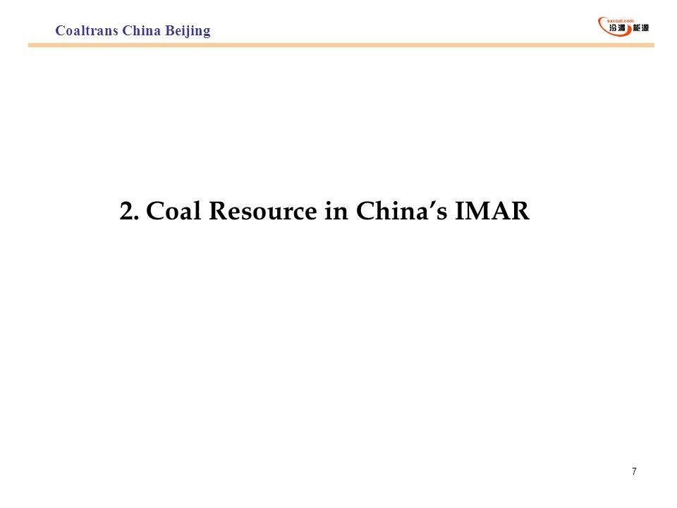 7 2. Coal Resource in Chinas IMAR Coaltrans China Beijing