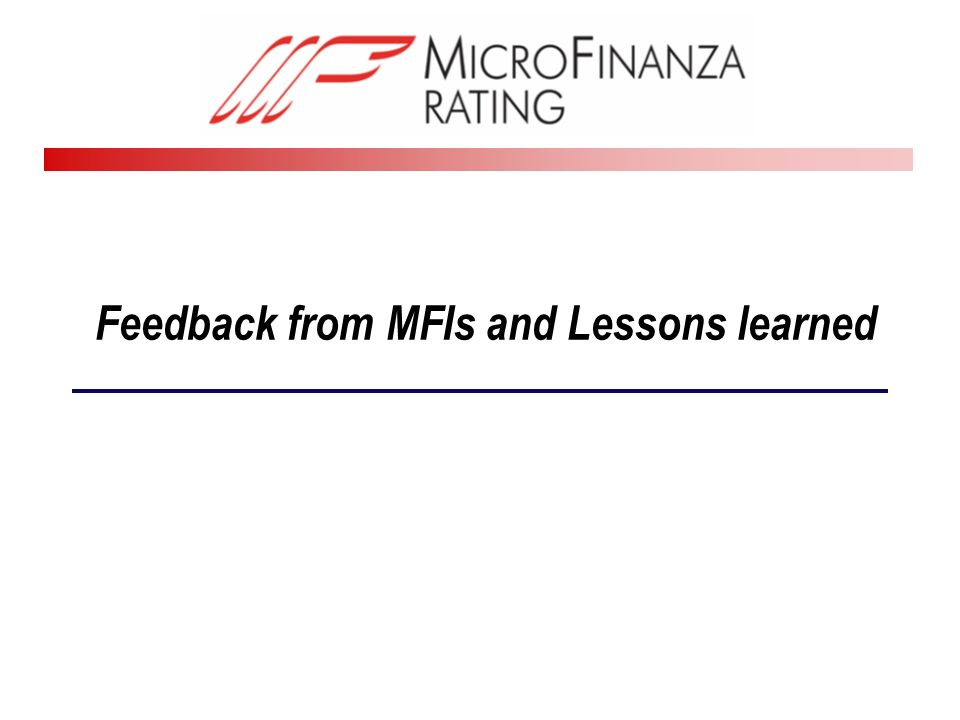 Feedback from MFIs and Lessons learned