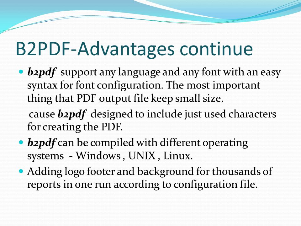 B2PDF-Advantages continue b2pdf support any language and any font with an easy syntax for font configuration.