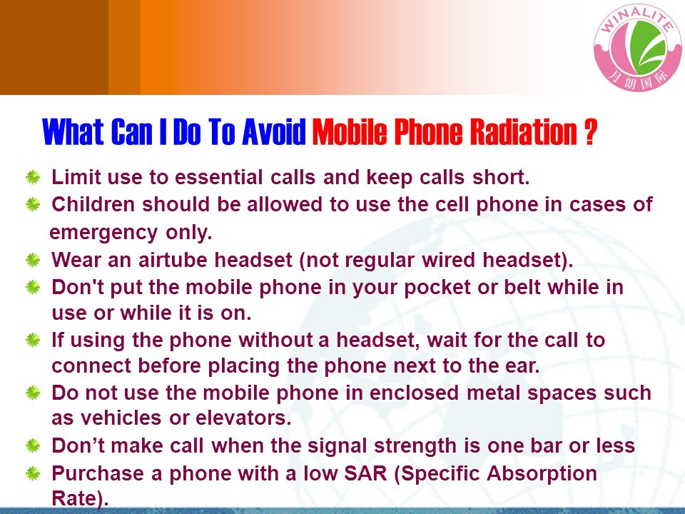 What Can I Do To Avoid Mobile Phone Radiation ? Limit use to essential calls and keep calls short. Children should be allowed to use the cell phone in