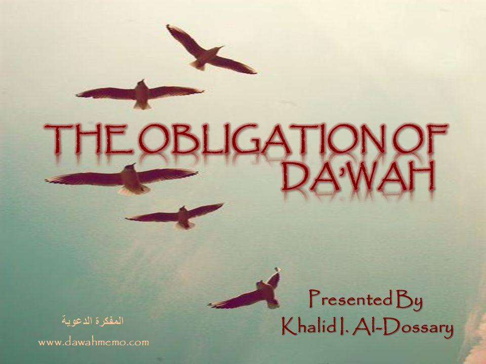 Presented By Khalid I. Al-Dossary المفكرة الدعوية www.dawahmemo.com